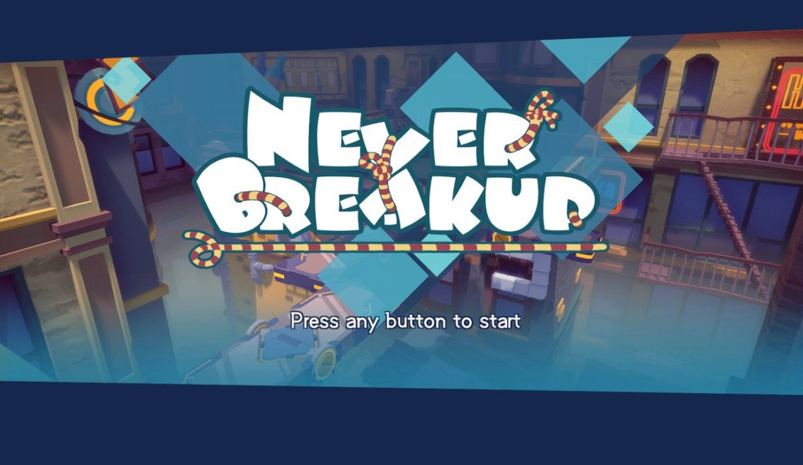 [Review] Never Breakup – Nintendo Switch